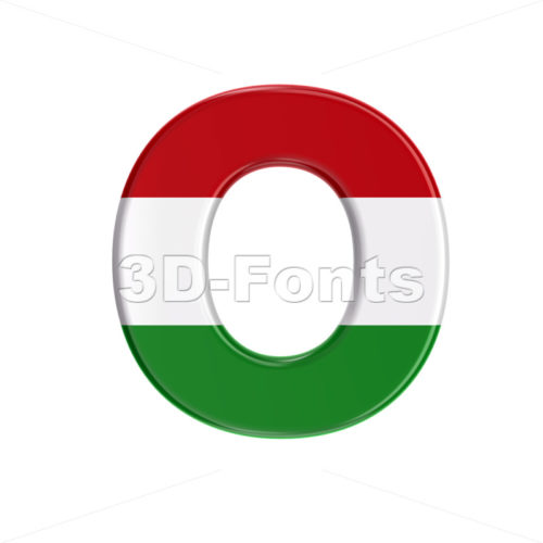 3d Upper-case letter O covered in Hungary flag texture - 3D Fonts Collections | Top Quality Letters, Numbers and Symbols !