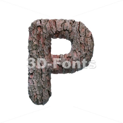 Upper-case pine bark character P - Capital 3d font - 3D Fonts Collections | Top Quality Letters, Numbers and Symbols !