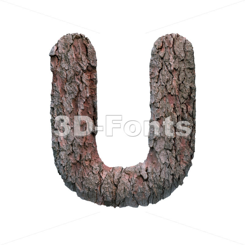 bark letter U - Capital 3d font - 3D Fonts Collections | Top Quality Letters, Numbers and Symbols !