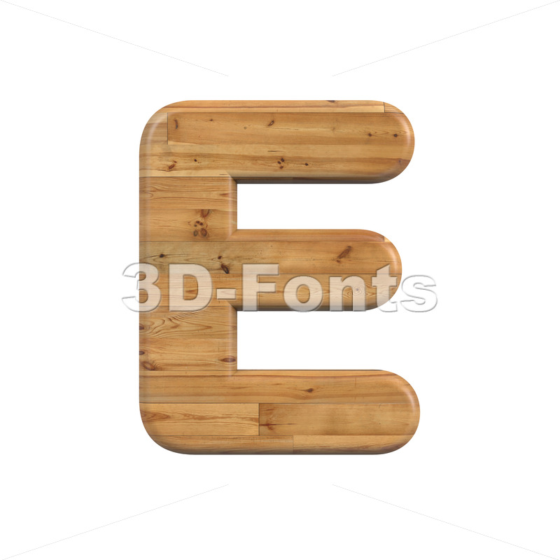 plank character E - Capital 3d letter - 3D Fonts Collections | Top Quality Letters, Numbers and Symbols !