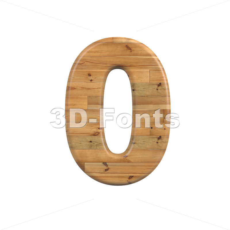 Wood number 0 -  3d digit - 3D Fonts Collections | Top Quality Letters, Numbers and Symbols !