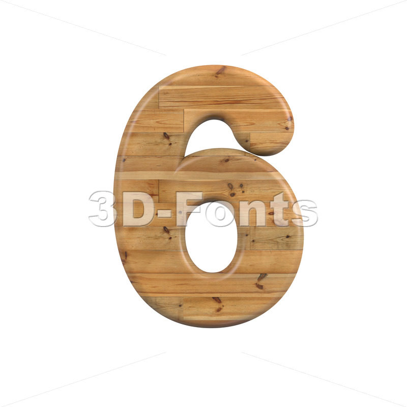Wood number 6 -  3d digit - 3D Fonts Collections | Top Quality Letters, Numbers and Symbols !